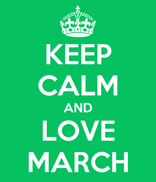 KEEP CALM AND LOVE MARCH