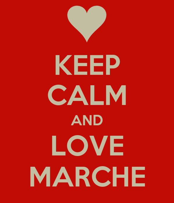 KEEP CALM AND LOVE MARCHE