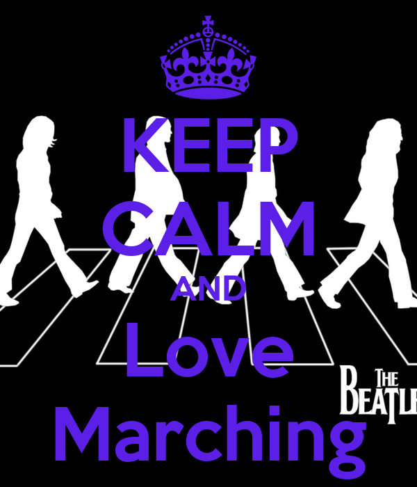KEEP CALM AND Love Marching