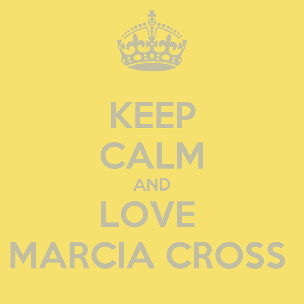 KEEP CALM AND LOVE  MARCIA CROSS