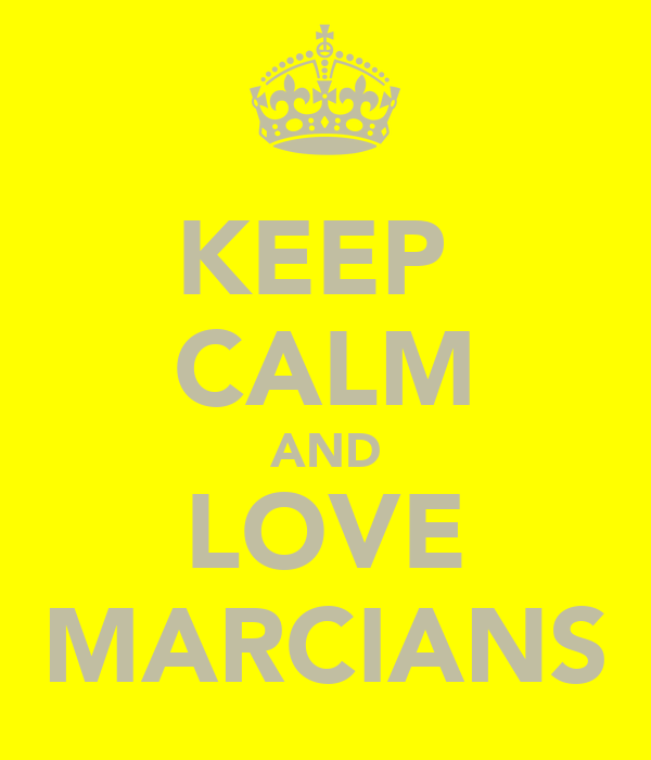 KEEP  CALM AND LOVE MARCIANS