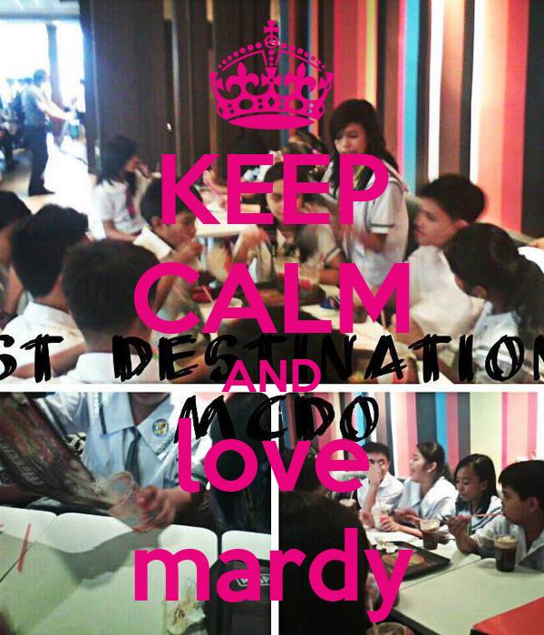 KEEP CALM AND love mardy