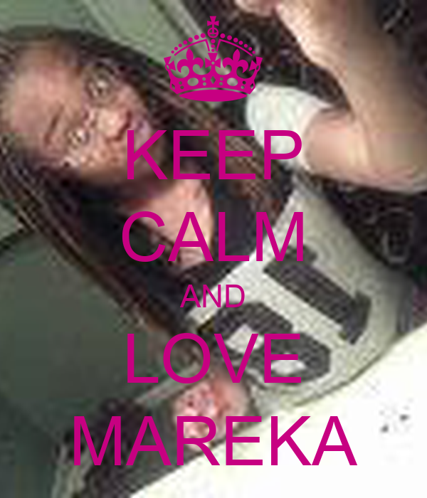 KEEP CALM AND LOVE MAREKA
