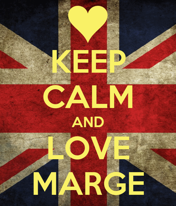KEEP CALM AND LOVE MARGE