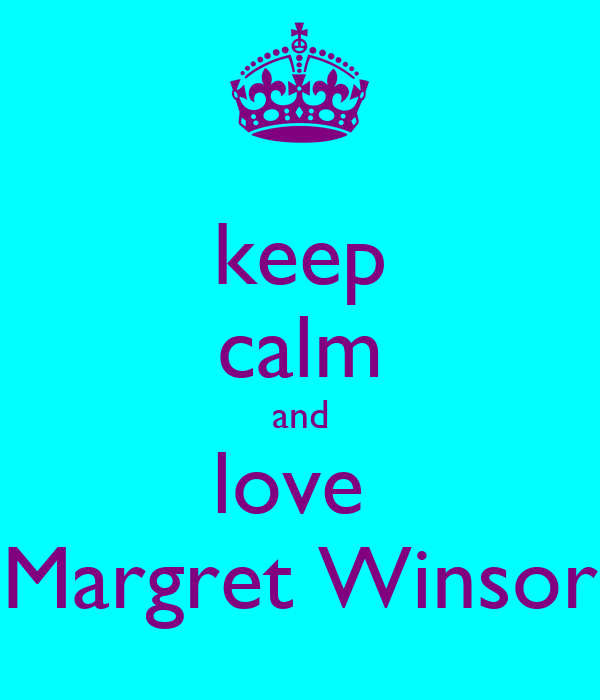 keep calm and love  Margret Winsor
