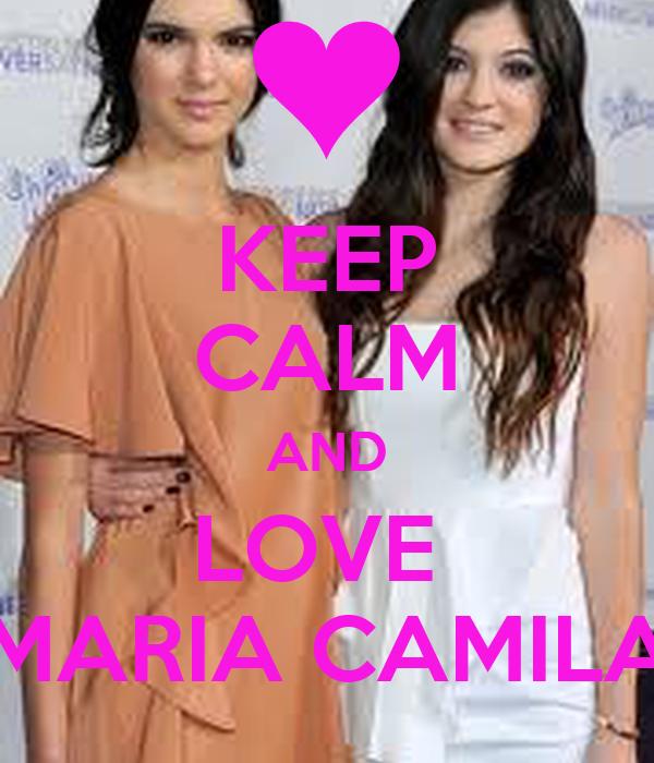 KEEP CALM AND LOVE  MARIA CAMILA