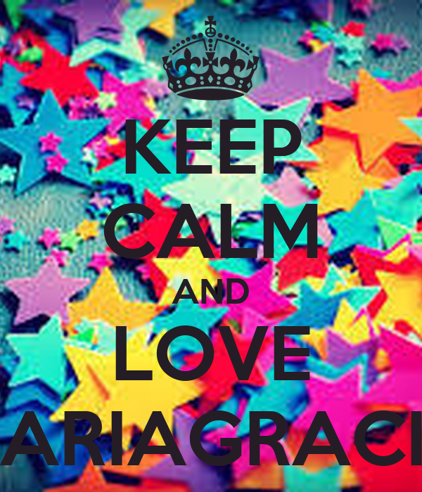 KEEP CALM AND LOVE MARIAGRACIA