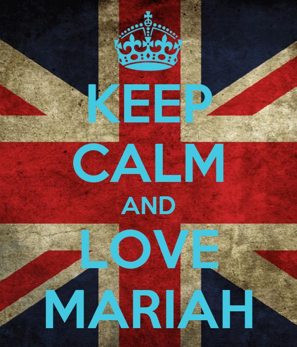 KEEP CALM AND LOVE MARIAH