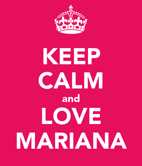 KEEP CALM and LOVE MARIANA