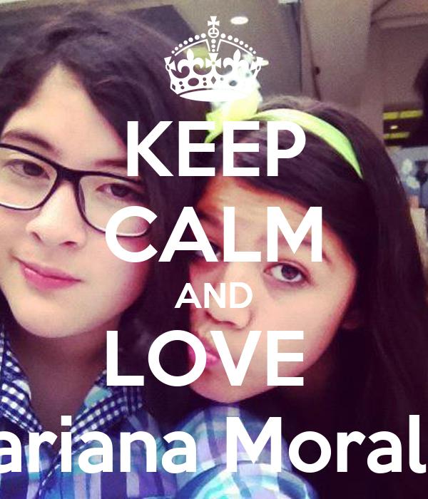 KEEP CALM AND LOVE  Mariana Morales