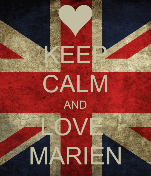 KEEP CALM AND LOVE  MARIEN