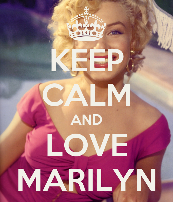 KEEP CALM AND LOVE MARILYN
