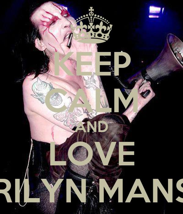 KEEP CALM AND LOVE MARILYN MANSON