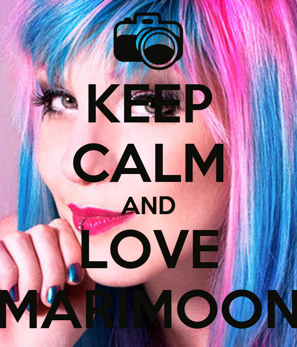 KEEP CALM AND LOVE MARIMOON