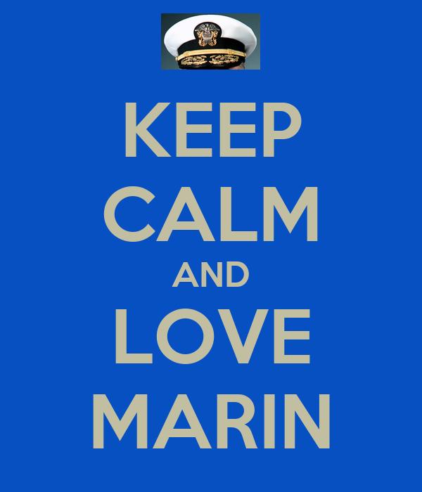 KEEP CALM AND LOVE MARIN