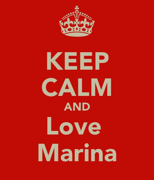 KEEP CALM AND Love  Marina