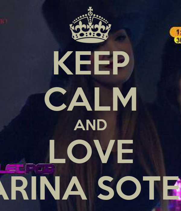 KEEP CALM AND LOVE MARINA SOTELO
