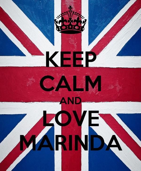 KEEP CALM AND LOVE MARINDA