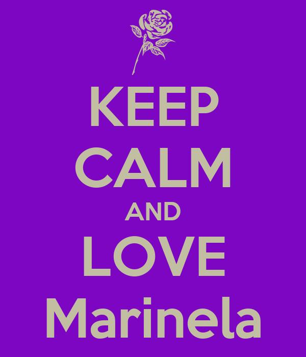 KEEP CALM AND LOVE Marinela