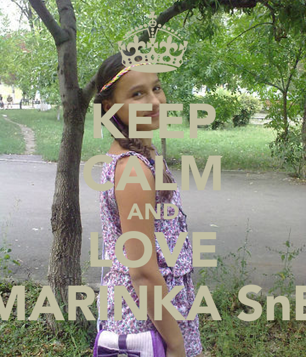 KEEP CALM AND LOVE MARINKA SnB