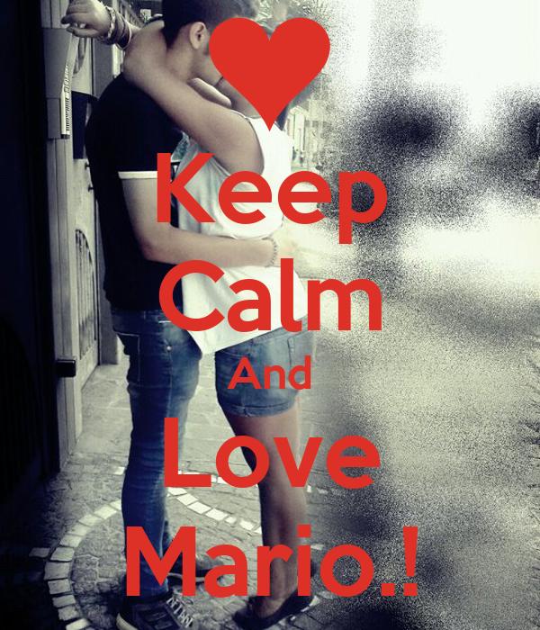 Keep Calm And Love Mario.!