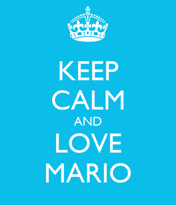 KEEP CALM AND LOVE MARIO
