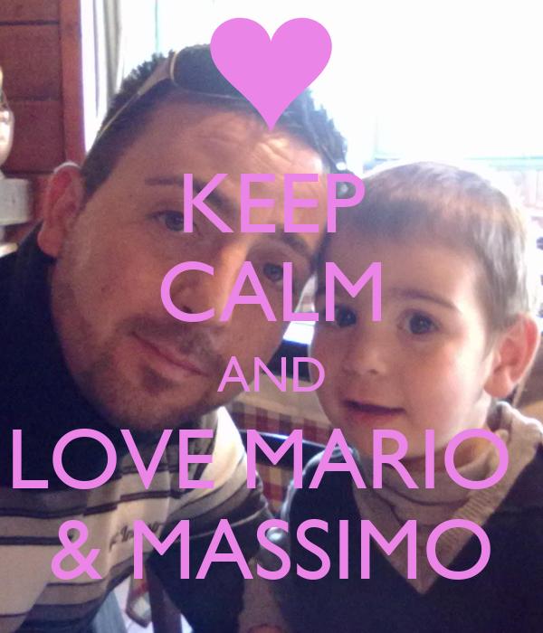 KEEP CALM AND LOVE MARIO  & MASSIMO