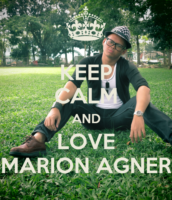 KEEP CALM AND LOVE MARION AGNER