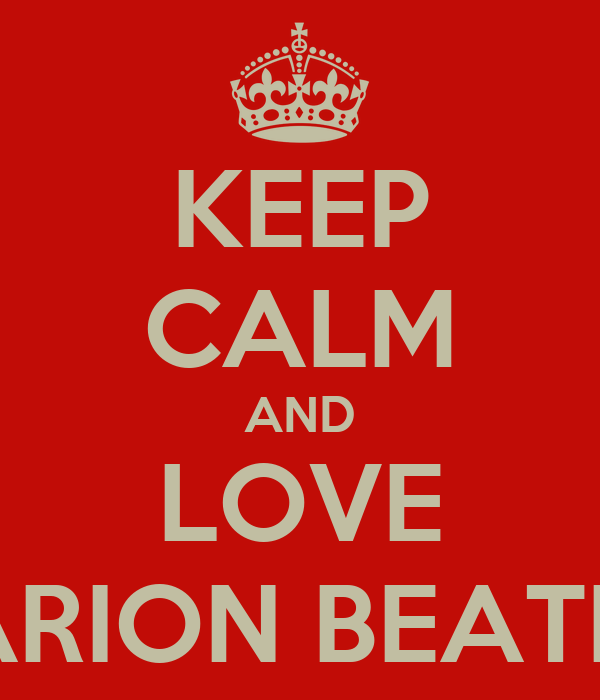 KEEP CALM AND LOVE MARION BEATRIX