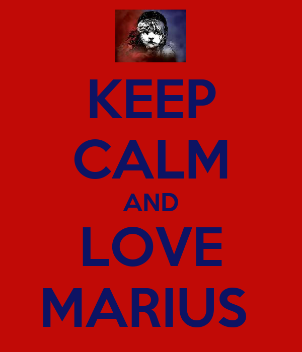 KEEP CALM AND LOVE MARIUS