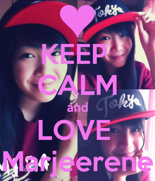 KEEP  CALM and LOVE  Marjeerene