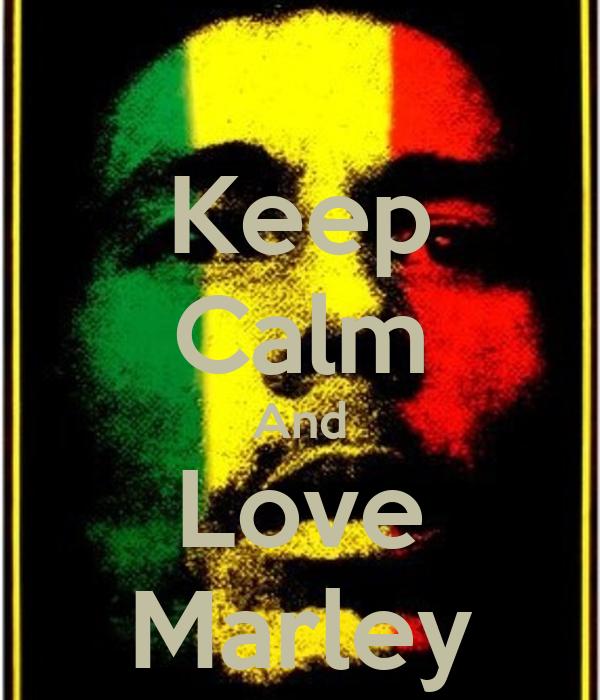 Keep Calm And Love Marley