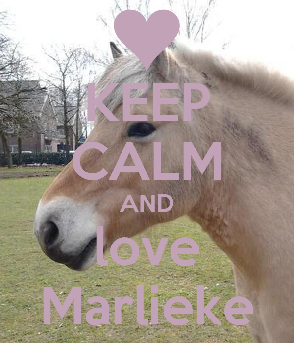 KEEP CALM AND love Marlieke