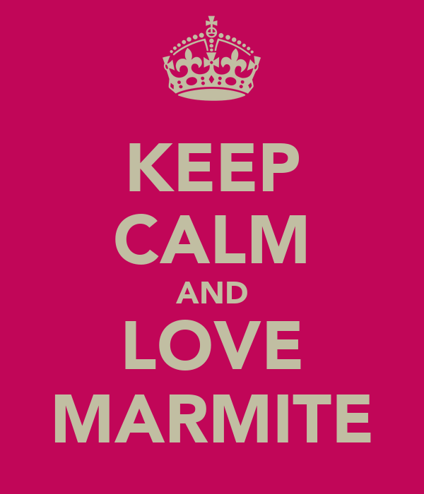 KEEP CALM AND LOVE MARMITE