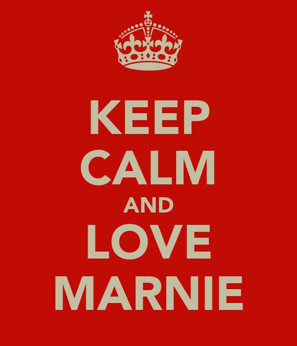 KEEP CALM AND LOVE MARNIE