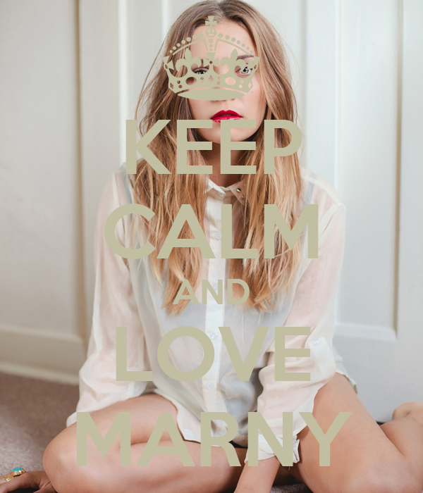 KEEP CALM AND LOVE MARNY