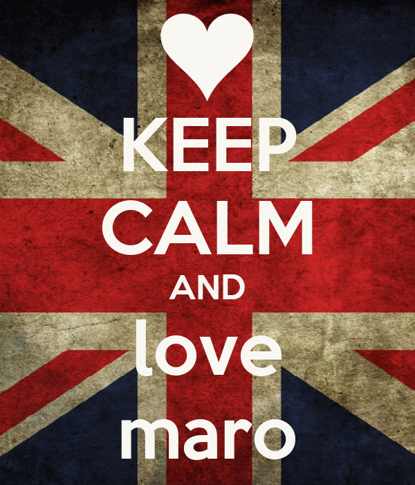 KEEP CALM AND love maro