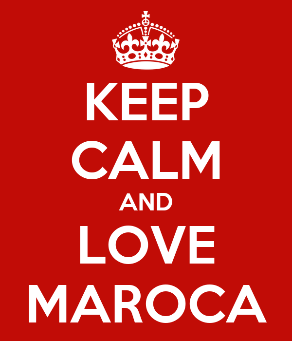 KEEP CALM AND LOVE MAROCA