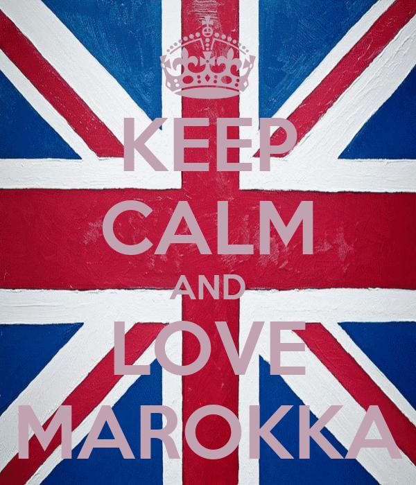 KEEP CALM AND LOVE MAROKKA