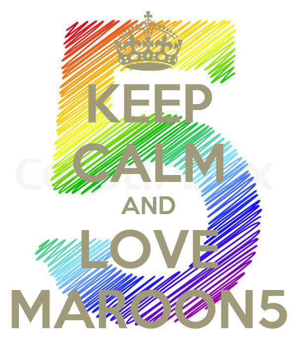 KEEP CALM AND LOVE MAROON5