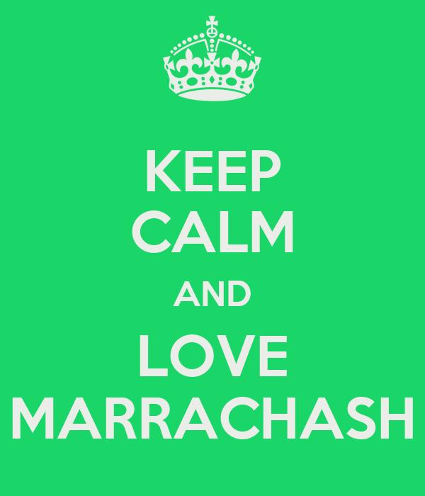 KEEP CALM AND LOVE MARRACHASH