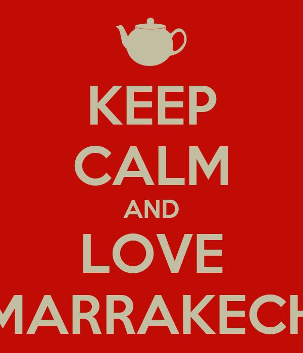 KEEP CALM AND LOVE MARRAKECH
