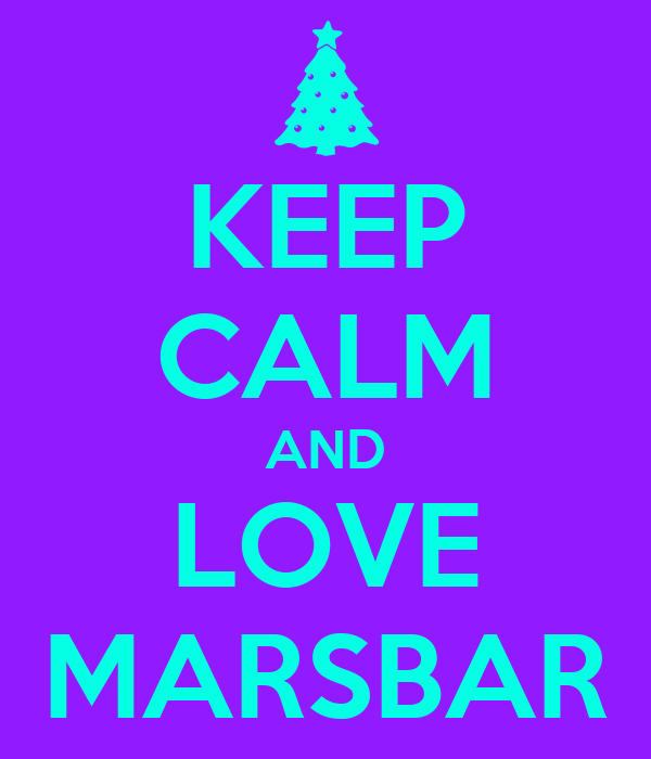 KEEP CALM AND LOVE MARSBAR
