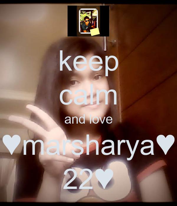keep calm and love ♥marsharya♥ 22♥