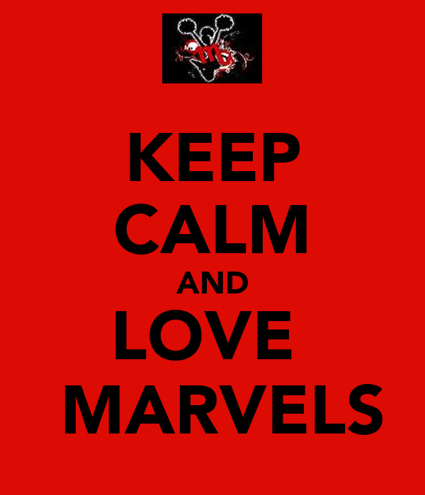 KEEP CALM AND LOVE   MARVELS