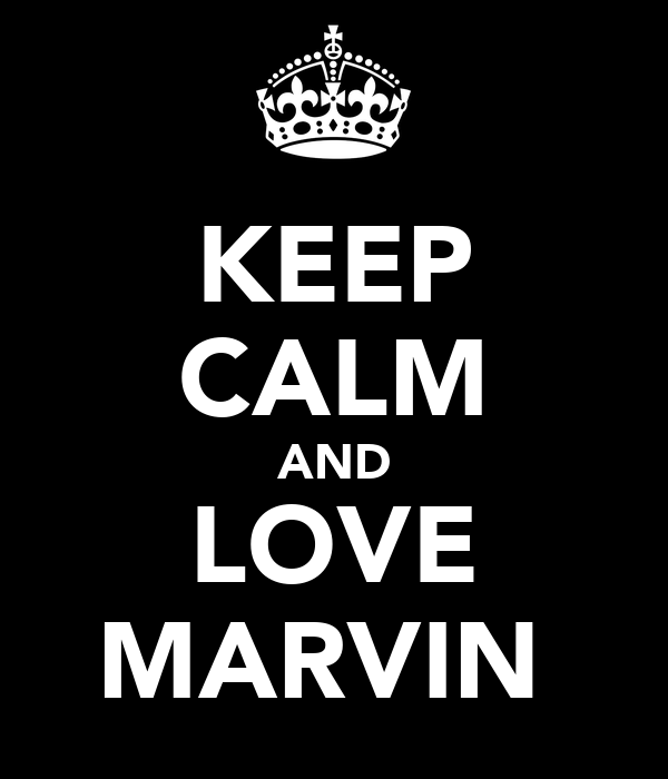 KEEP CALM AND LOVE MARVIN