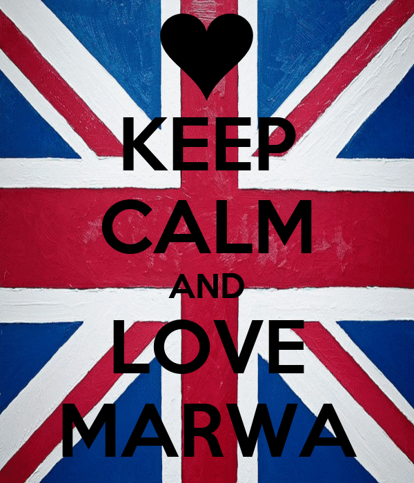 KEEP CALM AND LOVE MARWA
