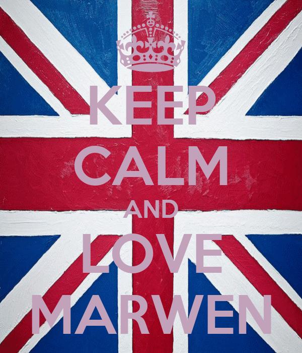 KEEP CALM AND LOVE MARWEN