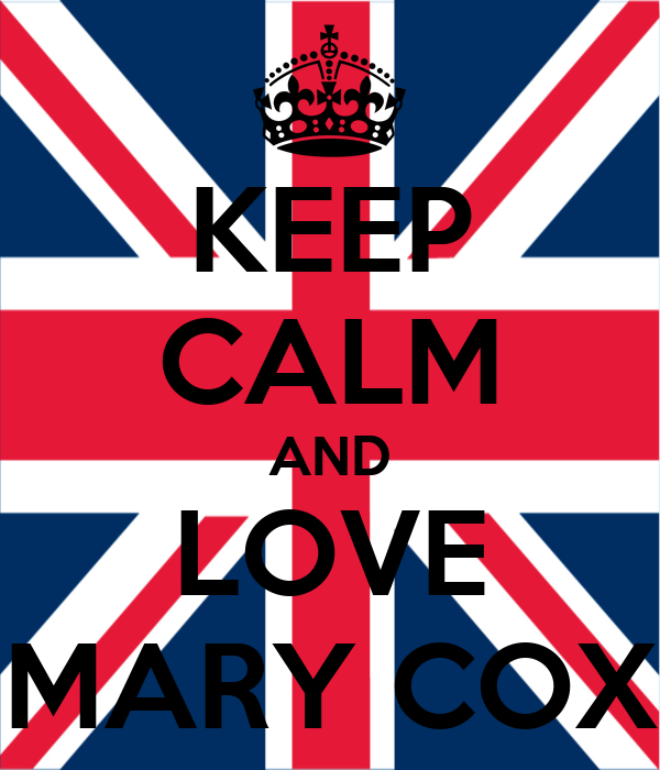 KEEP CALM AND LOVE MARY COX