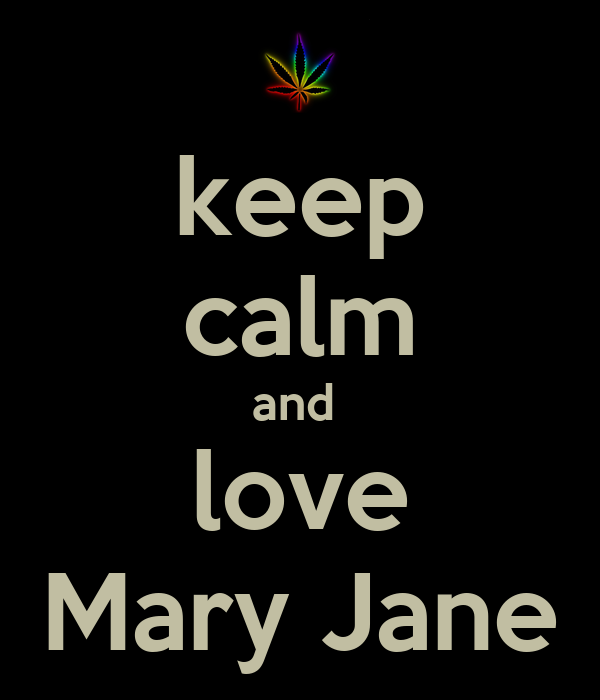 keep calm and  love Mary Jane